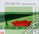 After Work Hour - Classical Music Selection Vol. 6 - Vari cd musicale di Artisti Vari