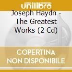 Haydn: Die grÎssten Werke cd musicale di Joseph Haynd