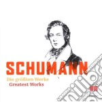 Schumann: Die grÎssten Werke cd musicale di Robert Schumman