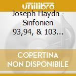 Haydn, J. - Sinfonien 93,94, & 103/He cd musicale di ARTISTI VARI