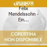 Mendelssohn Bartholdy, F. - Ein Sommernachtstraum cd musicale di ARTISTI VARI