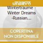 WINTERTRÅUME-RUSSISCHE ORCHESTERWERKE cd musicale di ARTISTI VARI