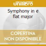 Symphony in e flat major cd musicale