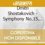 SCHOSTAKOWITSCH-SINFONIE 15 OP.141 cd musicale di Artisti Vari