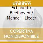 Schubert/Beethoven/Mendel - Lieder cd musicale di ARTISTI VARI