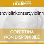 BEETHOVEN:VIOLINKONZERT,VIOLINROMANZEN cd musicale di ARTISTI VARI