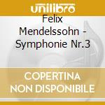 Mendelssohn - Symphonie Nr.3 cd musicale di Artisti Vari