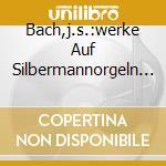 BACH,J.S.:WERKE AUF SILBERMANNORGELN IX cd musicale di PIASETZKI,ERICH
