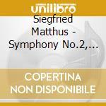 Matthus, S. - Sinfonie Nr.2-Cellokonzer cd musicale di Artisti Vari