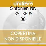 SINFONIEN NR. 35, 36 & 38 cd musicale di Artisti Vari