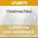 Christmas/bliss cd musicale