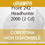 HEADHUNTER 2000                           cd musicale di FRONT 242
