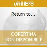 Return to... cd musicale