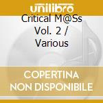Critical mass vol.2 cd musicale