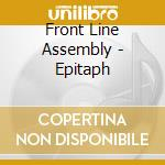 Frontline Assembly - Epitaph cd musicale di Assembly Frontline