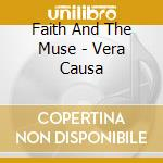 VERA CAUSA                                cd musicale di FAITH AND THE MUSE