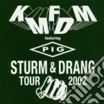 Kmfdm - Sturm & Drang Tour 2002 cd musicale di KMFDM