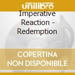 REDEMPTION                                cd musicale di Reaction Imperative