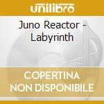 LABYRINTH                                 cd musicale di Reactor Juno