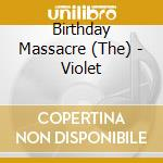Violet cd musicale di T Birthday massacre
