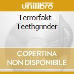 TEETHGRINDER                              cd musicale di TERRORFAKT