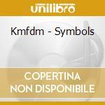 SYMBOLS                                   cd musicale di KMFDM