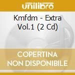 EXTRA VOL.1                               cd musicale di KMFDM