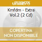 EXTRA VOL.2                               cd musicale di KMFDM
