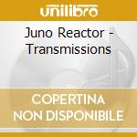 TRANSMISSIONS                             cd musicale di Reactor Juno