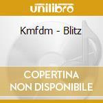 BLITZ                                     cd musicale di KMFDM