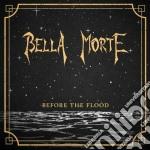 Before the flood cd musicale di Morte Bella