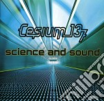 Cesium 137 - Science And Sound cd musicale di Cesium_137
