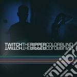 Colorblind cd musicale di Twitch the ripper