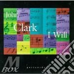 I will - cd musicale di Clark John