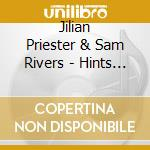 Hints on light and shadow - rivers sam cd musicale di Jilian priester & sam rivers
