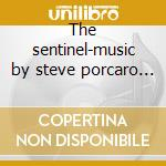 The sentinel-music by steve porcaro & j.newton howard cd musicale di Ost