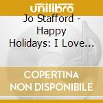 Happy holidays cd musicale di Jo Stafford