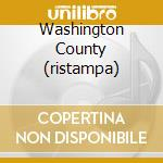 WASHINGTON COUNTY (RISTAMPA) cd musicale di Arlo Guthrie