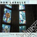 TOO ANGRY TO PRAY cd musicale di LASALLE RON