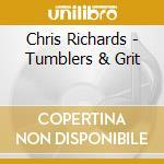 TUMBLERS & GRIT cd musicale di RICHARDS CHRIS
