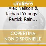 PARTICK RAIN DANCE                        cd musicale di YOUNGS R.& NEILSON