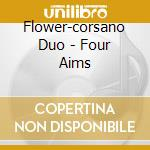 FOUR AIMS                                 cd musicale di Duo Flower-corsano