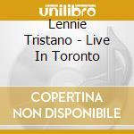 Live in toronto cd musicale di Lennie Tristano