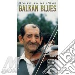 BALKAN BLUES/SOUFFLES DE L'AME cd musicale di ARTISTI VARI