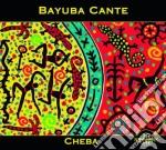 Cheba - afro-cuban fire cd musicale di Cante Bayuba