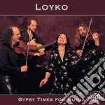 Gypsy times for nunja cd musicale di Loyko
