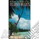 Island blues entre mer et ciel-2cd cd musicale di ARTISTI VARI