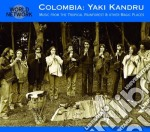 Colombia / music from the tropical cd musicale di 13 - kandru yaki