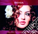 Gul acdi - a flower in bloom cd musicale di Sevda