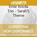 SARAH'S THEME                             cd musicale di ENNIE KRIVDA TRIO